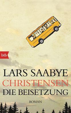 Die Beisetzung von Christensen,  Lars Saabye, Hildebrandt,  Christel
