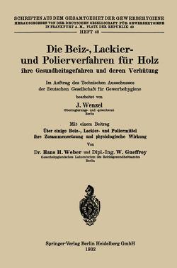 Die Beiz-, Lackier- und Polierverfahren für Holz ihre Gesundheitsgefahren und deren Verhütung von Wenzel,  Johannes