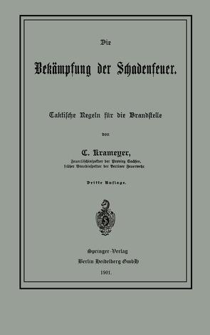 Die Bekämpfung der Schadenfeuer von Krameyer,  C.