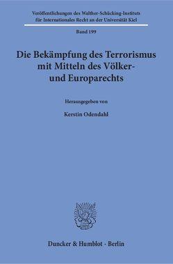 Die Bekämpfung des Terrorismus mit Mitteln des Völker- und Europarechts. von Odendahl,  Kerstin