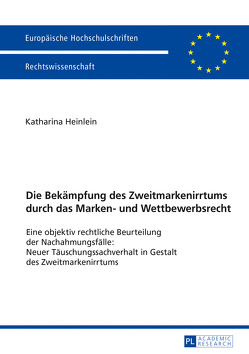 Die Bekämpfung des Zweitmarkenirrtums durch das Marken- und Wettbewerbsrecht von Heinlein,  Katharina Elisabeth