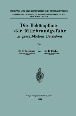 Die Bekämpfung der Milzbrandgefahr in gewerblichen Betrieben von Borgmann,  Otto, Fischer,  Richard