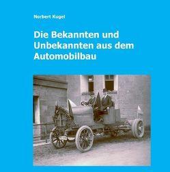 Die Bekannten und Unbekannten aus dem Automobilbau von Kugel,  Norbert