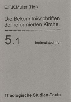 Die Bekenntnisschriften der reformierten Kirche von Müller,  E(ernst) F(riedrich) Karl
