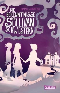 Die Bekenntnisse der Sullivan-Schwestern von Max,  Claudia, Standiford,  Natalie