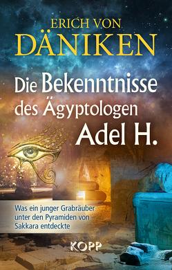 Die Bekenntnisse des Ägyptologen Adel H. von Däniken,  Erich von