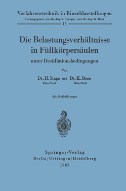 Die Belastungsverhältnisse in Füllkörpersäulen unter Destillationsbedingungen von Bose,  Kalyanmoy, Stage,  Hermann