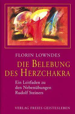 Die Belebung des Herzchakra von Lowndes,  Florin