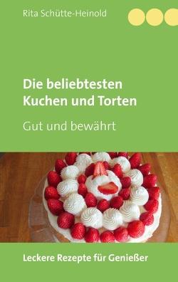 Die beliebtesten Kuchen und Torten von Schütte-Heinold,  Rita