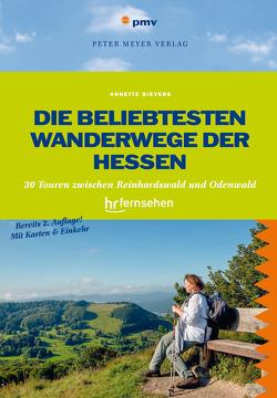 Die beliebtesten Wanderwege der Hessen von Sievers,  Annette