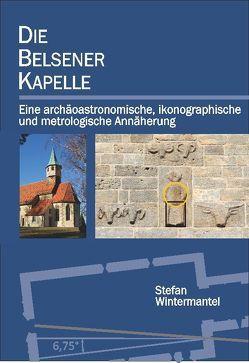 Die Belsener Kapelle von Wintermantel,  Stefan