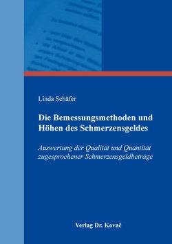 Die Bemessungsmethoden und Höhen des Schmerzensgeldes von Schäfer,  Linda