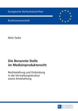 Die Benannte Stelle im Medizinprodukterecht von Tacke,  Niels