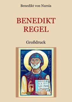 Die Benediktregel. Regel des heiligen Vaters Benedikt im Großdruck. von Nursia,  Benedikt von