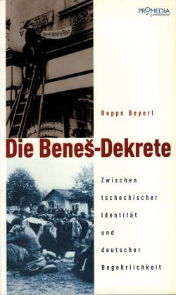 Die Benes-Dekrete von Beyerl,  Beppo