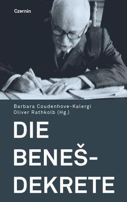 Die Benes-Dekrete von Coudenhove-Kalergi,  Barbara, Rathkolb,  Oliver