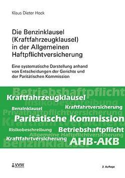 Die Benzinklausel (Kraftfahrzeugklausel) in der Allgemeinen Haftpflichtversicherung von Hock,  Klaus D