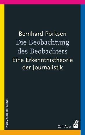 Die Beobachtung des Beobachters von Pörksen,  Bernhard