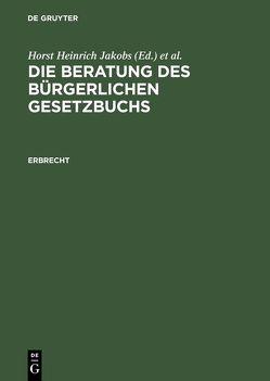 Die Beratung des Bürgerlichen Gesetzbuchs / Erbrecht von Jakobs,  Horst Heinrich, Schubert,  Werner