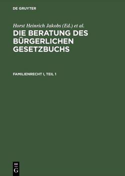 Die Beratung des Bürgerlichen Gesetzbuchs / Familienrecht I von Jakobs,  Horst Heinrich, Schubert,  Werner