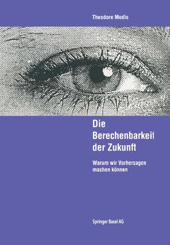 Die Berechenbarkeit der Zukunft von Modis,  Theodore, Schmitt,  E.