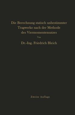 Die Berechnung statisch unbestimmter Tragwerke nach der Methode des Viermomentensatzes von Bleich,  Friedrich