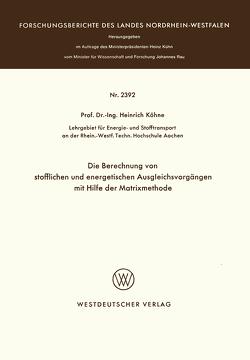 Die Berechnung von stofflichen und energetischen Ausgleichsvorgängen mit Hilfe der Matrixmethode von Köhne,  Heinrich