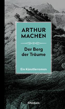 Die Berg der Träume von Kalka,  Joachim, Machen,  Arthur