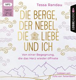 Die Berge, der Nebel, die Liebe und ich von Randau,  Tessa, Tettenborn,  Julia von