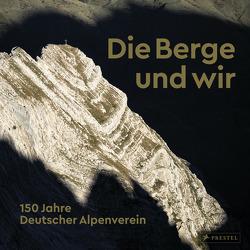 Die Berge und wir von Deutscher Alpenverein