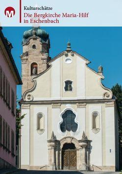 Die Bergkirche Maria-Hilf in Eschenbach von Morsbach,  Peter, Richter,  Gerald