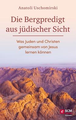 Die Bergpredigt aus jüdischer Sicht von Uschomirski,  Anatoli