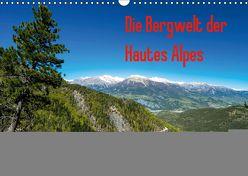 Die Bergwelt der Hautes Alpes (Wandkalender 2019 DIN A3 quer) von N.,  N.