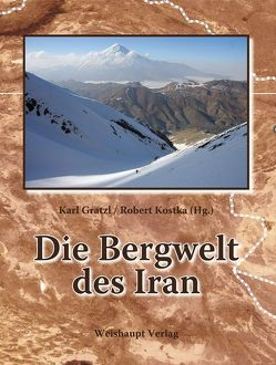 Die Bergwelt des Iran von Gratzl,  Karl, Kostka,  Robert