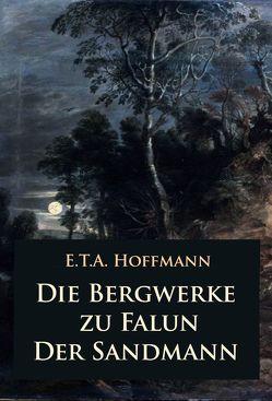 Die Bergwerke zu Falun – Der Sandmann von Hoffmann,  E T A