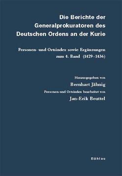 Die Berichte der Generalprokuratoren des Deutschen Ordens an der Kurie von Beuttel,  Jan-Erik, Jähnig,  Bernhart