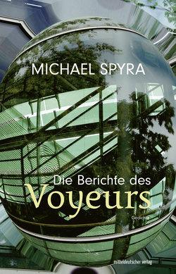 Die Berichte des Voyeurs von Spyra,  Michael