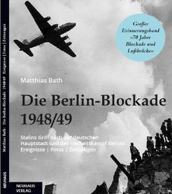 Die Berlin-Blockade 1948/49 von Bath,  Matthias