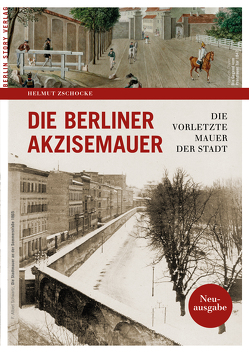 Die Berliner Akzisemauer von Helmut,  Zschocke