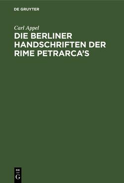 Die Berliner Handschriften der Rime Petrarca's von Appel,  Carl