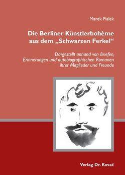 """Die Berliner Künstlerbohème aus dem """"Schwarzen Ferkel"""" von Fialek,  Marek"""