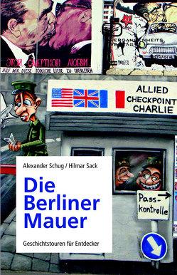 Die Berliner Mauer von Sack,  Hilmar, Schug,  Alexander