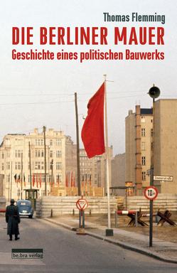 Die Berliner Mauer von Flemming,  Thomas