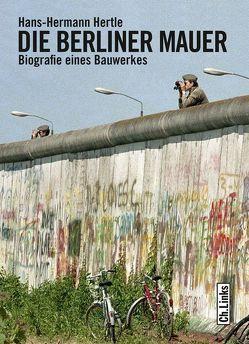 Die Berliner Mauer von Hertle,  Hans-Hermann