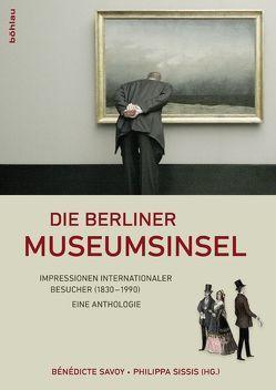 Die Berliner Museumsinsel von Savoy,  Bénédicte, Sissis,  Philippa