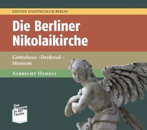 Die Berliner Nikolaikirche von Dr. Nentwig,  Franziska, Henkys,  Albrecht