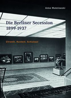 Die Berliner Secession 1899-1937 von Matelowski,  Anke