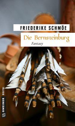 Die Bernsteinburg von Schmöe,  Friederike