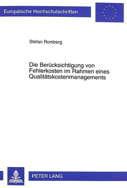 Die Berücksichtigung von Fehlerkosten im Rahmen eines Qualitätskostenmanagements von Romberg,  Stefan