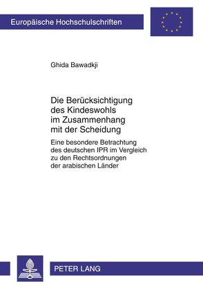 Die Berücksichtigung des Kindeswohls im Zusammenhang mit der Scheidung von Bawadkji,  Ghida